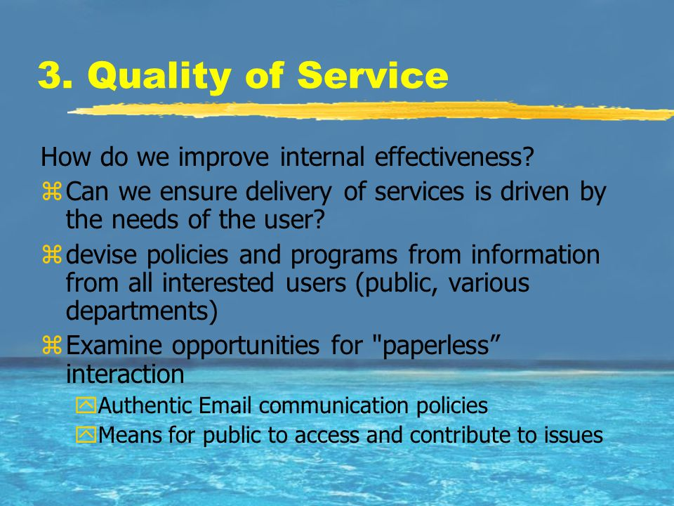 3. Quality of Service How do we improve internal effectiveness.