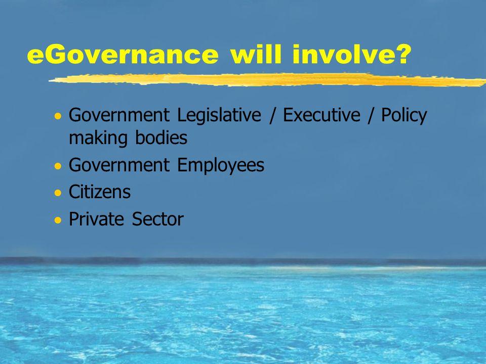eGovernance will involve.