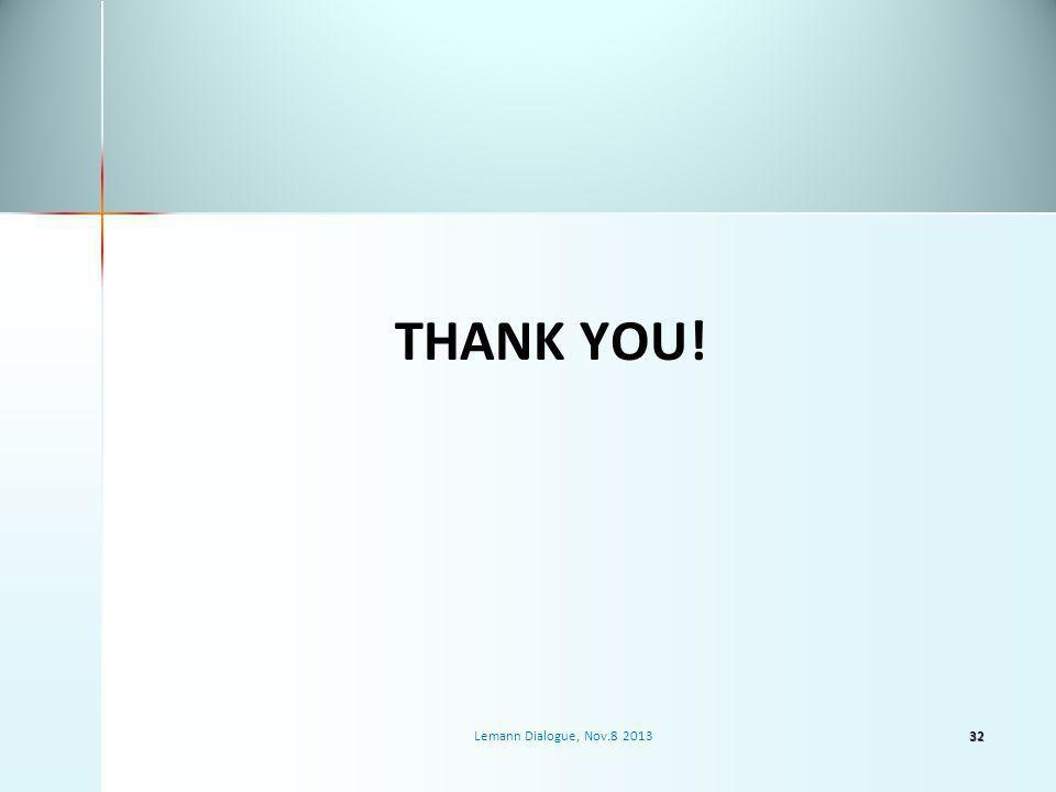 THANK YOU! Lemann Dialogue, Nov.8 201332