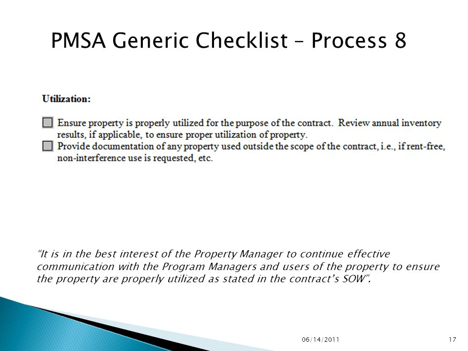It is in the best interest of the Property Manager to continue effective communication with the Program Managers and users of the property to ensure the property are properly utilized as stated in the contract's SOW .