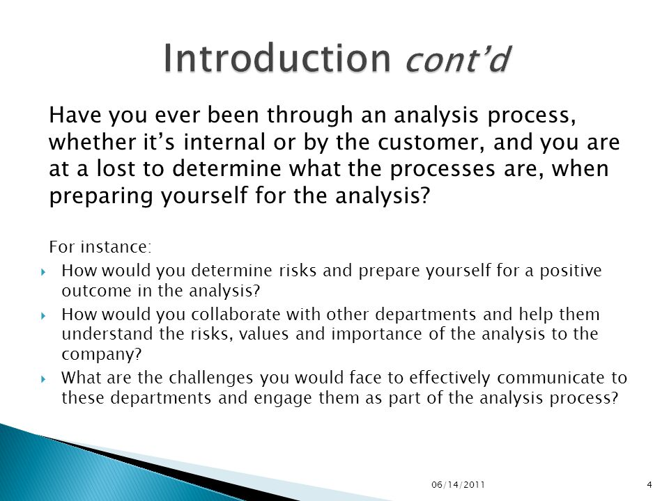 Have you ever been through an analysis process, whether it's internal or by the customer, and you are at a lost to determine what the processes are, when preparing yourself for the analysis.