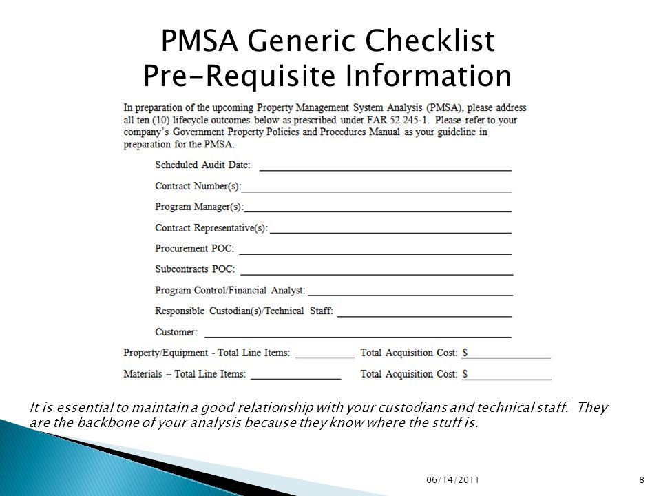 PMSA Generic Checklist Pre-Requisite Information 806/14/2011 It is essential to maintain a good relationship with your custodians and technical staff.