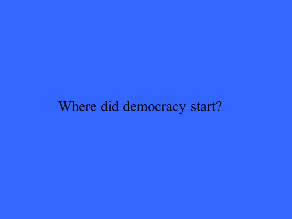 Where did democracy start