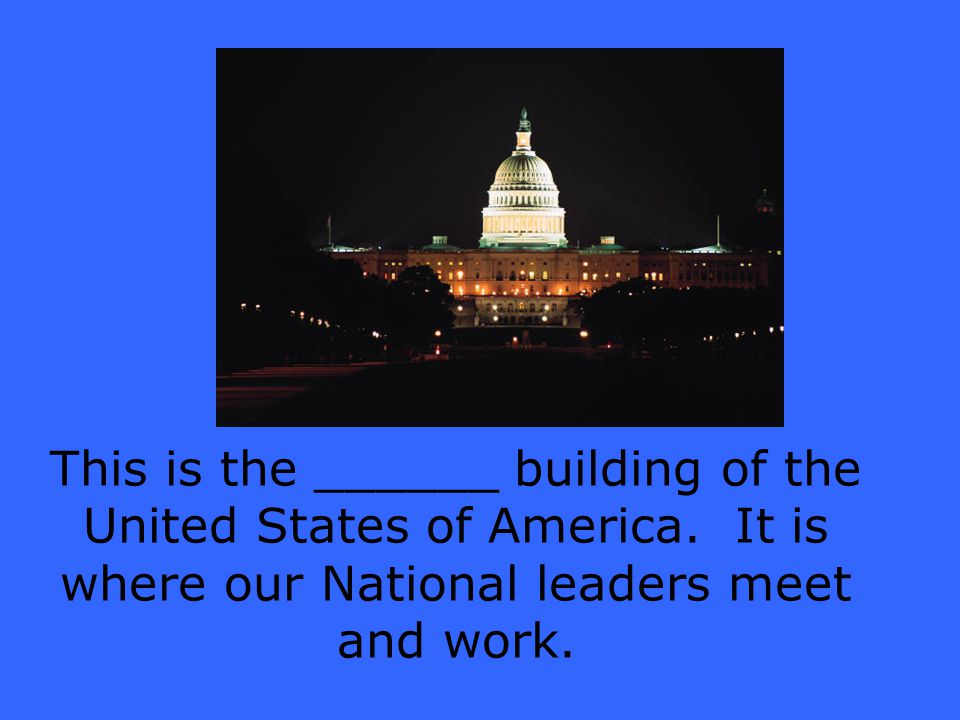 This is the ______ building of the United States of America.