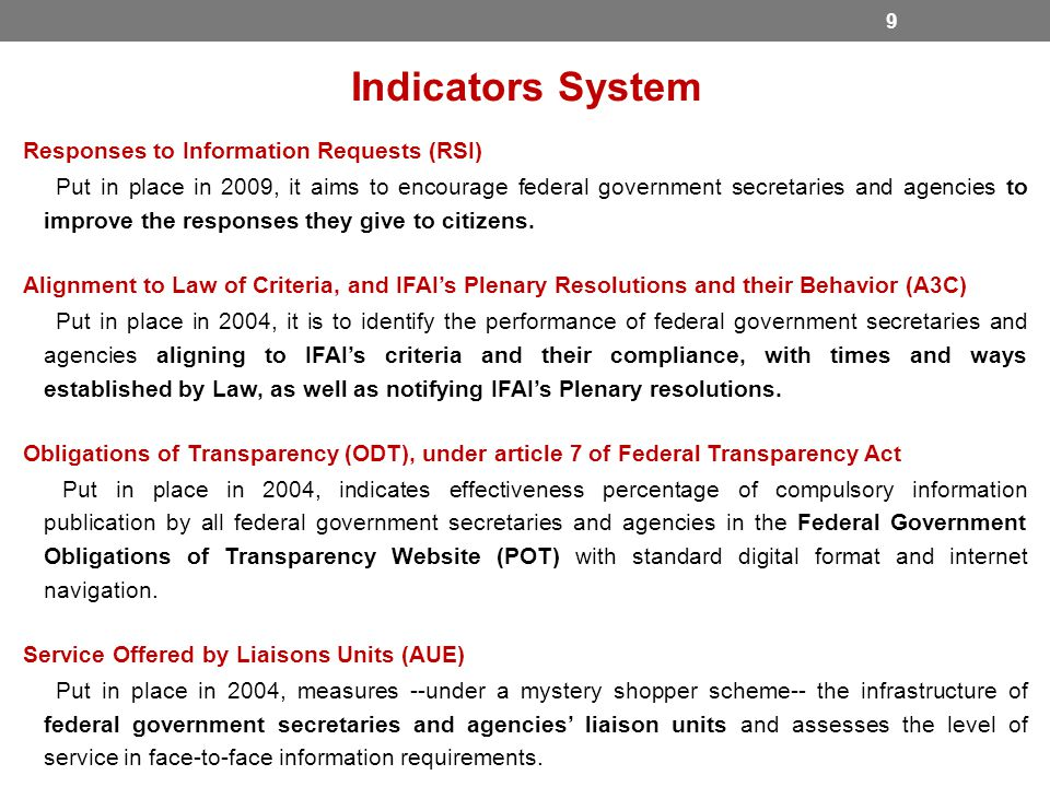Responses to Information Requests (RSI) Put in place in 2009, it aims to encourage federal government secretaries and agencies to improve the responses they give to citizens.