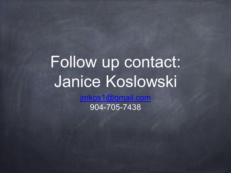 Follow up contact: Janice Koslowski jmkos1@gmail.com 904-705-7438