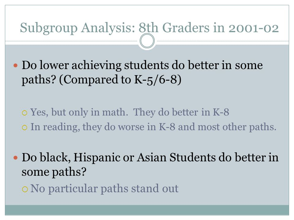 Subgroup Analysis: 8th Graders in Do lower achieving students do better in some paths.