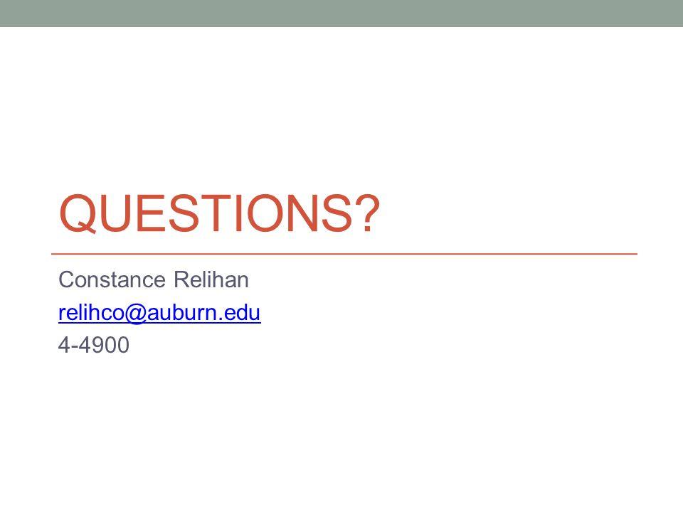 QUESTIONS? Constance Relihan relihco@auburn.edu 4-4900