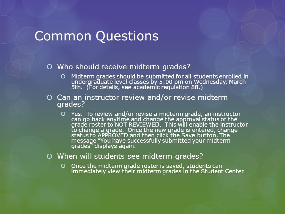 Common Questions  Who should receive midterm grades.