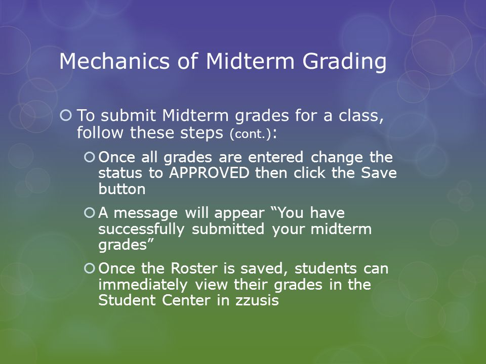 Midterm Grading Final Thoughts  To save a partial entry of grades keep the Approval Status in NOT REVIEWED and click the SAVE button before leaving the roster.