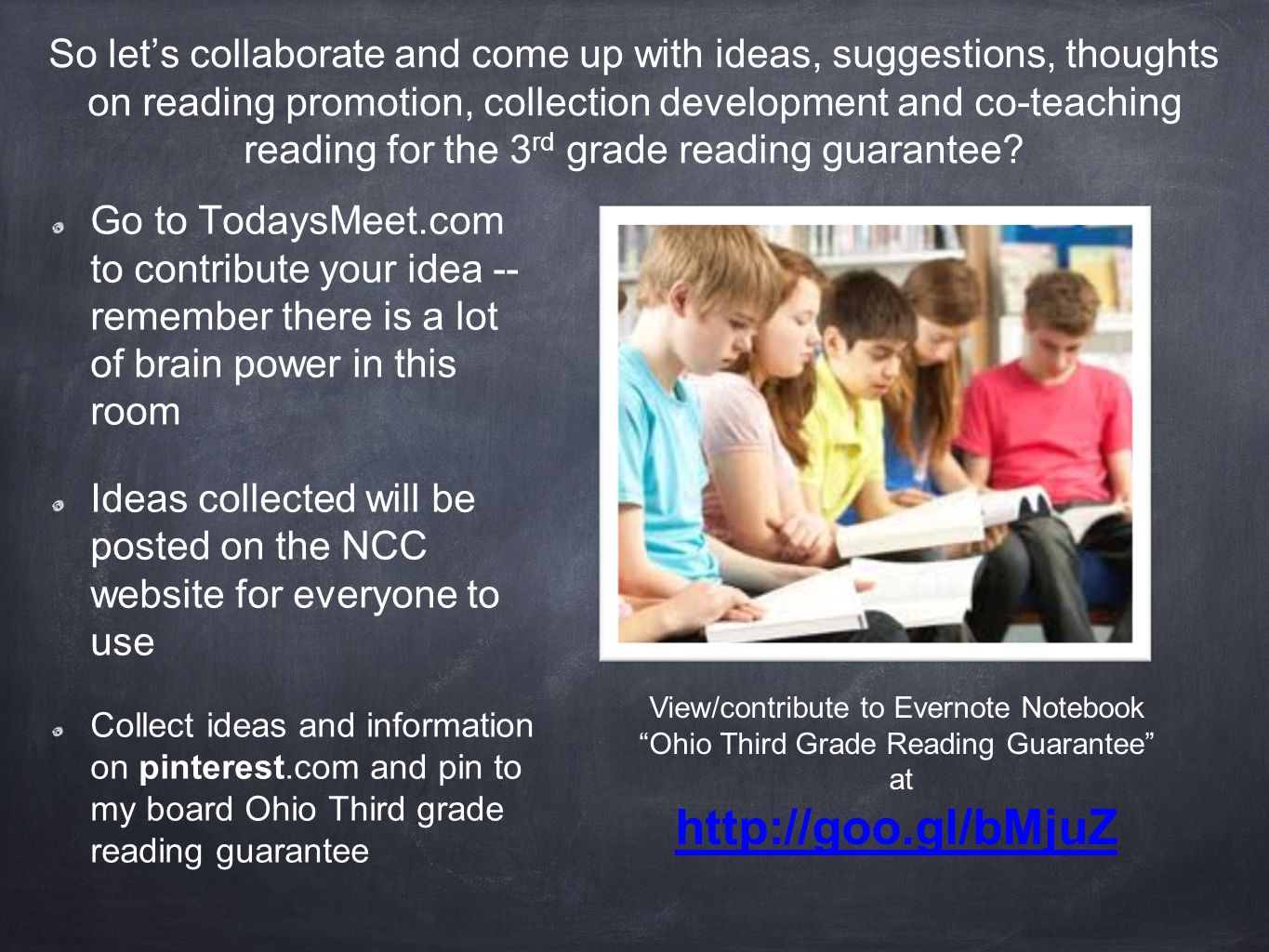 So let's collaborate and come up with ideas, suggestions, thoughts on reading promotion, collection development and co-teaching reading for the 3 rd grade reading guarantee.