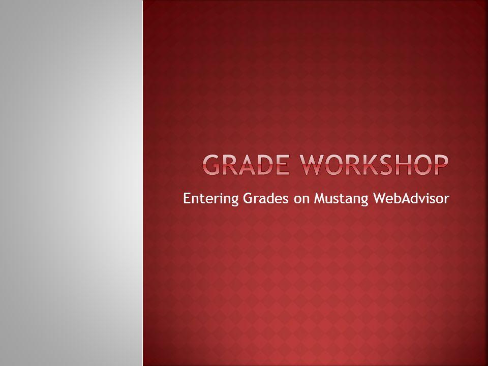 Entering Grades on Mustang WebAdvisor