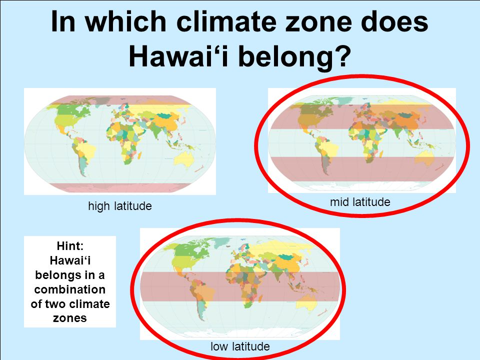 In which climate zone does Hawai'i belong.