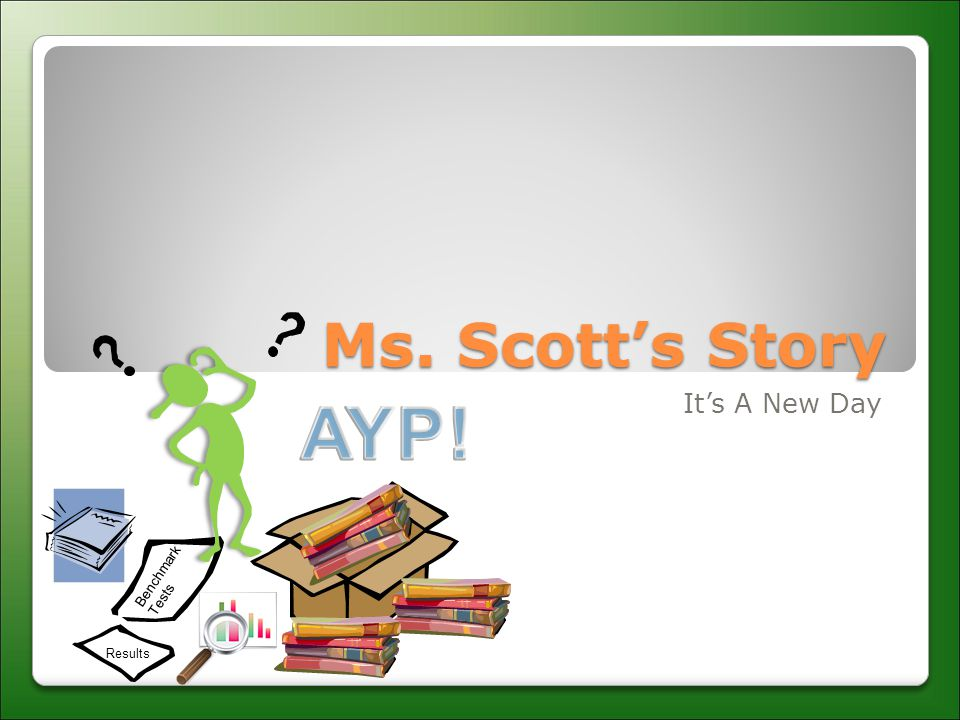 Ms. Scott's Story It's A New Day Benchmark Tests Results