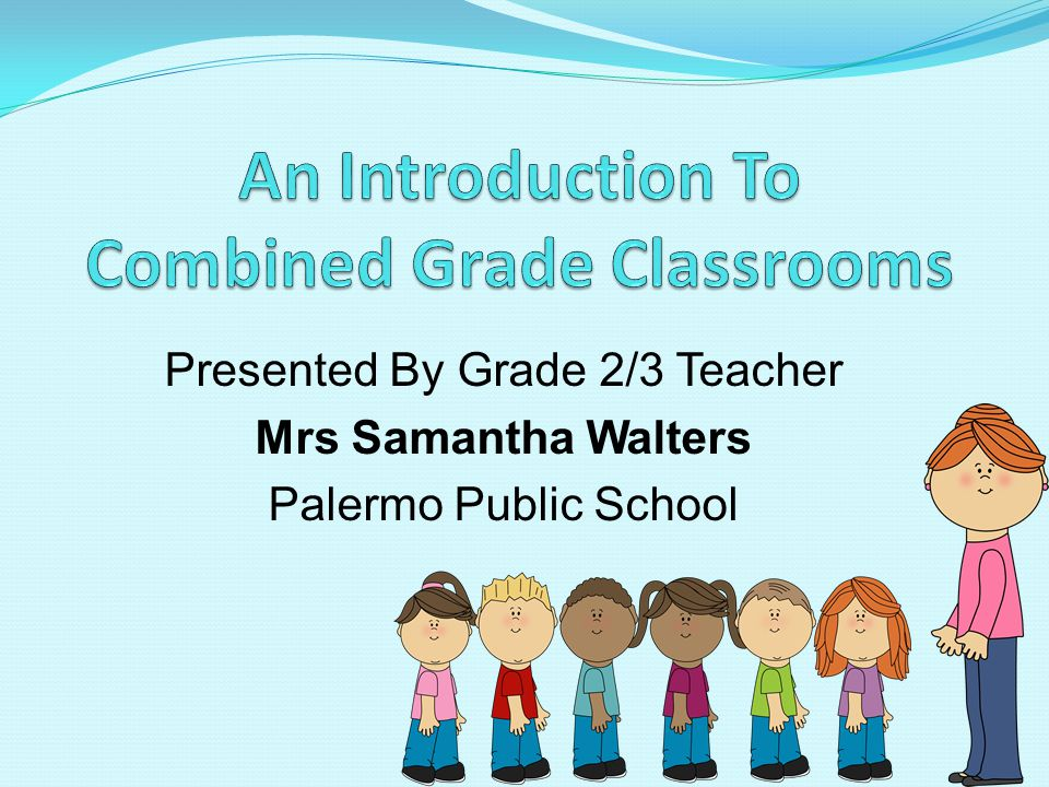 Presented By Grade 2/3 Teacher Mrs Samantha Walters Palermo Public School