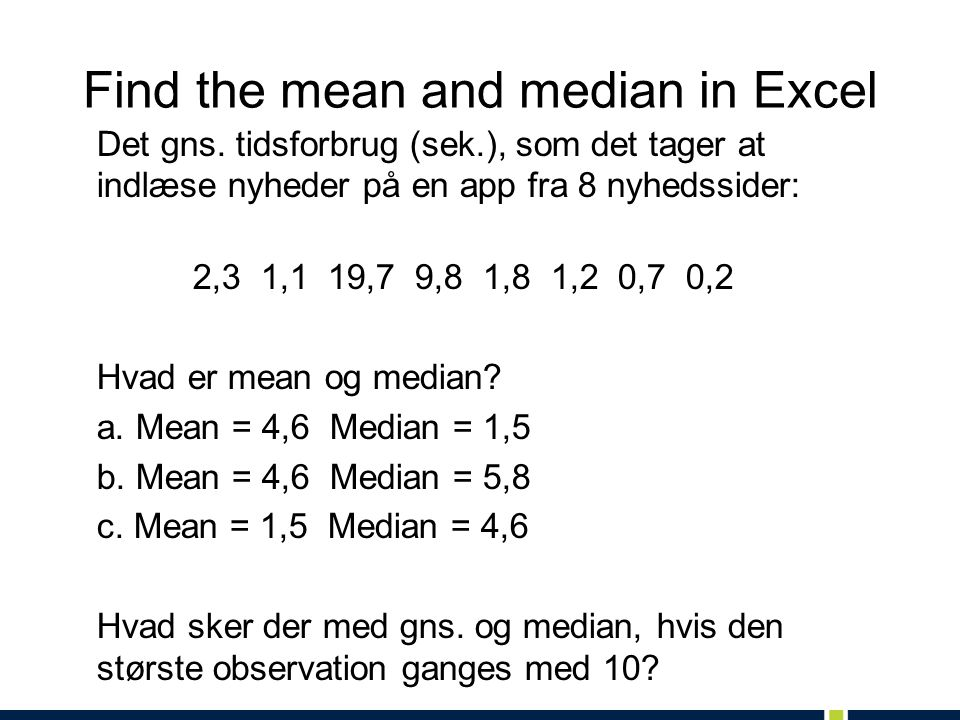 Find the mean and median in Excel Det gns.
