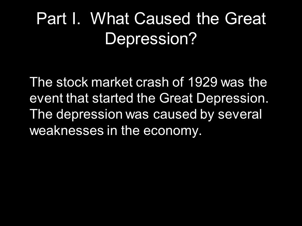 Part I.What Caused the Great Depression.