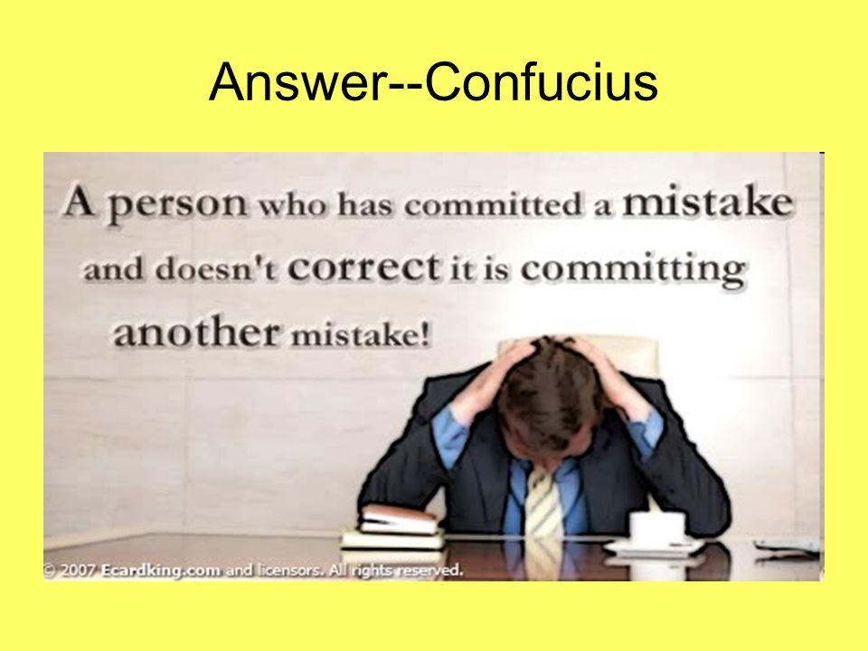 Answer--Confucius