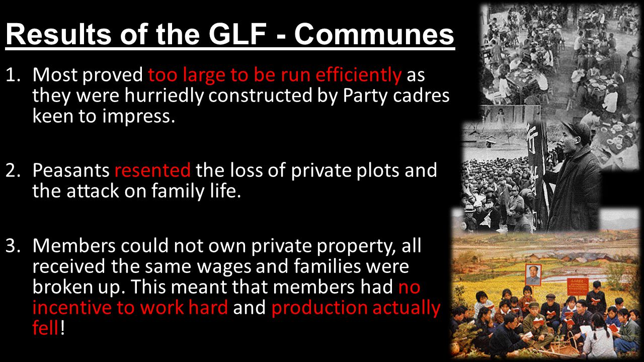 Results of the GLF - Communes 1.Most proved too large to be run efficiently as they were hurriedly constructed by Party cadres keen to impress.