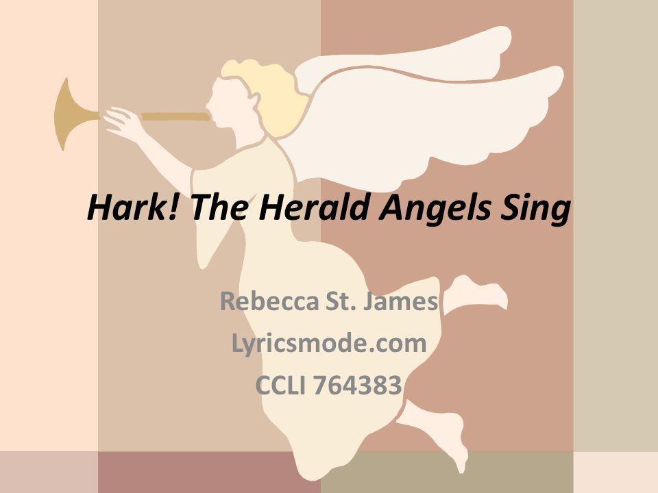 Hark! The Herald Angels Sing Rebecca St. James Lyricsmode.com CCLI 764383
