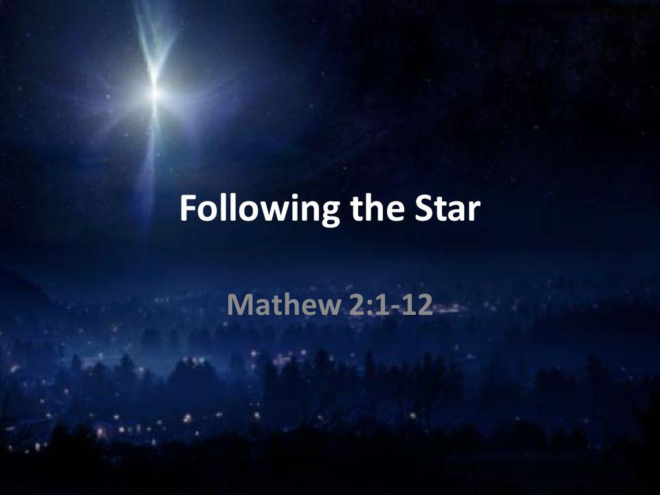 Following the Star Mathew 2:1-12