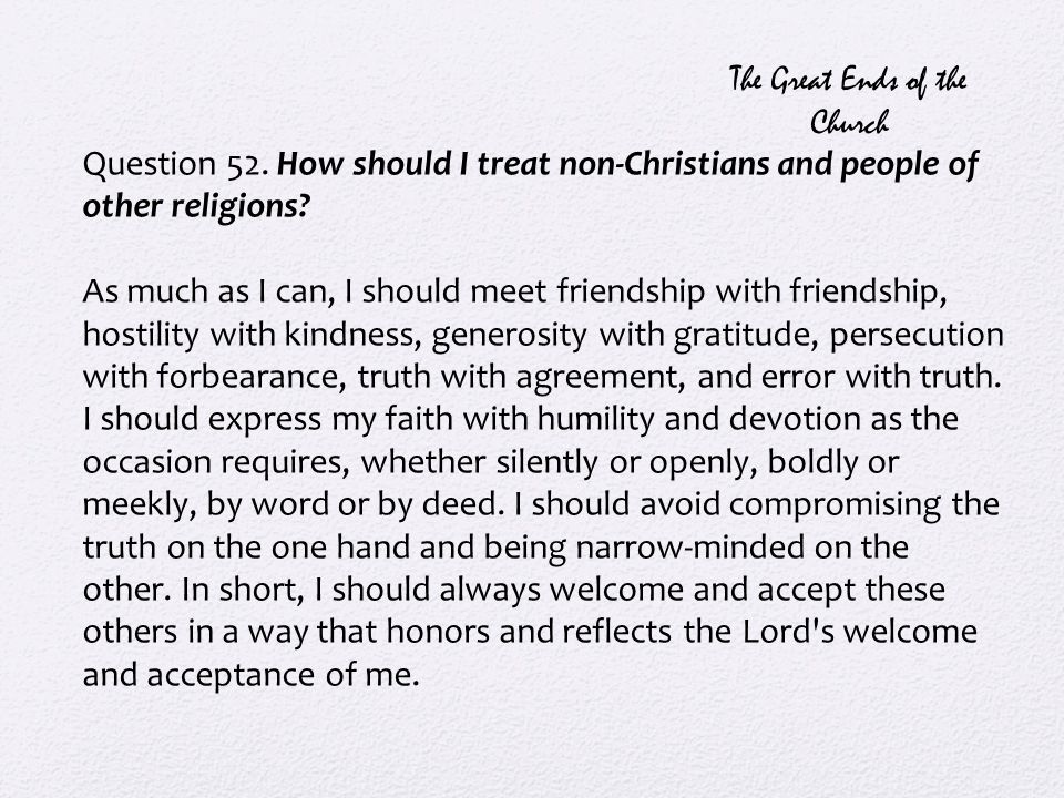 Question 52. How should I treat non-Christians and people of other religions.