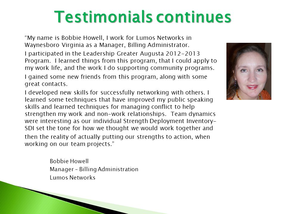 My name is Bobbie Howell, I work for Lumos Networks in Waynesboro Virginia as a Manager, Billing Administrator.