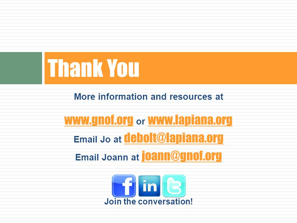 More information and resources at www.gnof.org or www.lapiana.org www.gnof.org www.lapiana.org Email Jo at debolt@lapiana.org debolt@lapiana.org Email Joann at joann@gnof.org joann@gnof.org Join the conversation.