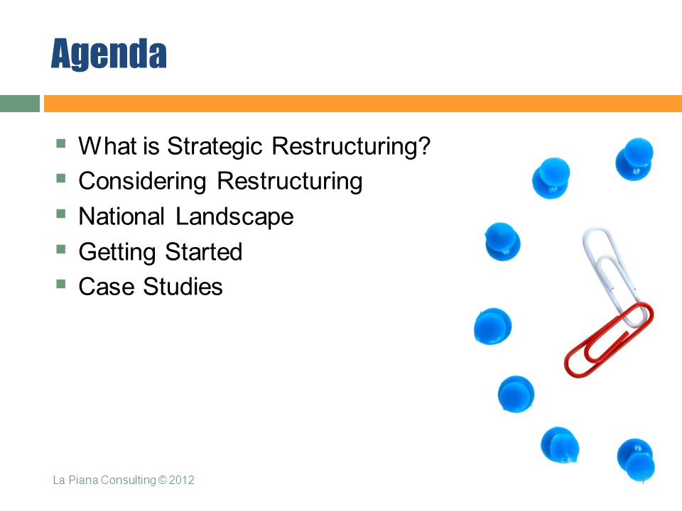 Agenda  What is Strategic Restructuring.