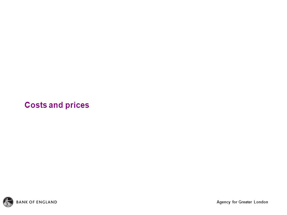 Agency for Greater London Costs and prices