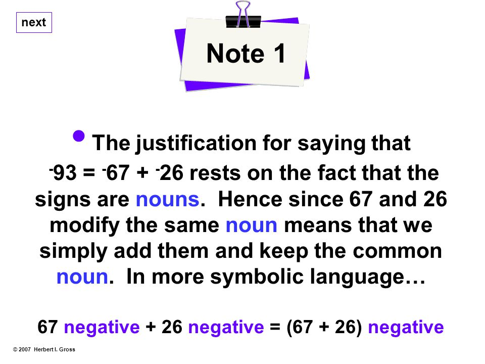 The justification for saying that - 93 = - 67 + - 26 rests on the fact that the signs are nouns.
