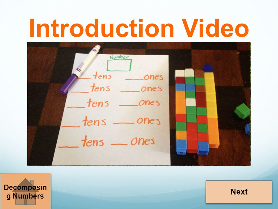 Introduction Video Next Decomposin g Numbers