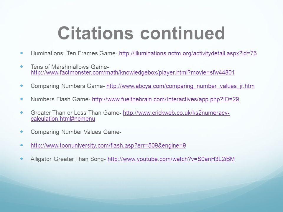 Citations continued Illuminations: Ten Frames Game- http://illuminations.nctm.org/activitydetail.aspx?id=75http://illuminations.nctm.org/activitydetai