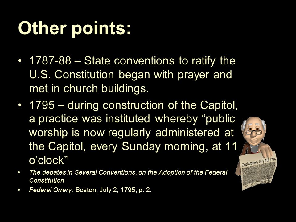 Other points: 1787-88 – State conventions to ratify the U.S.