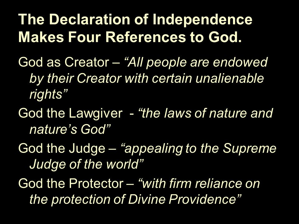The Declaration of Independence Makes Four References to God.