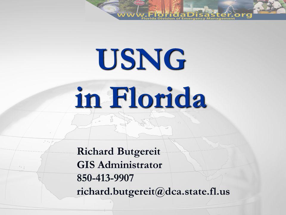 USNG in Florida Richard Butgereit GIS Administrator 850-413-9907 richard.butgereit@dca.state.fl.us