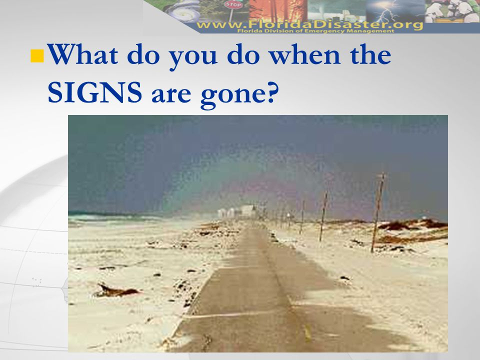 What do you do when the SIGNS are gone