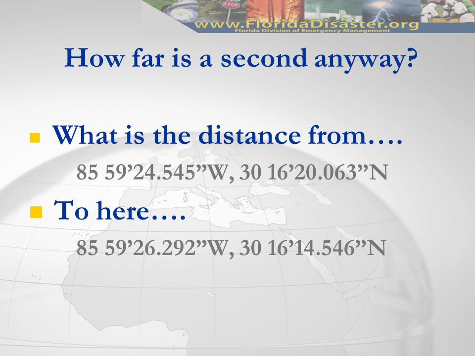 How far is a second anyway. What is the distance from….