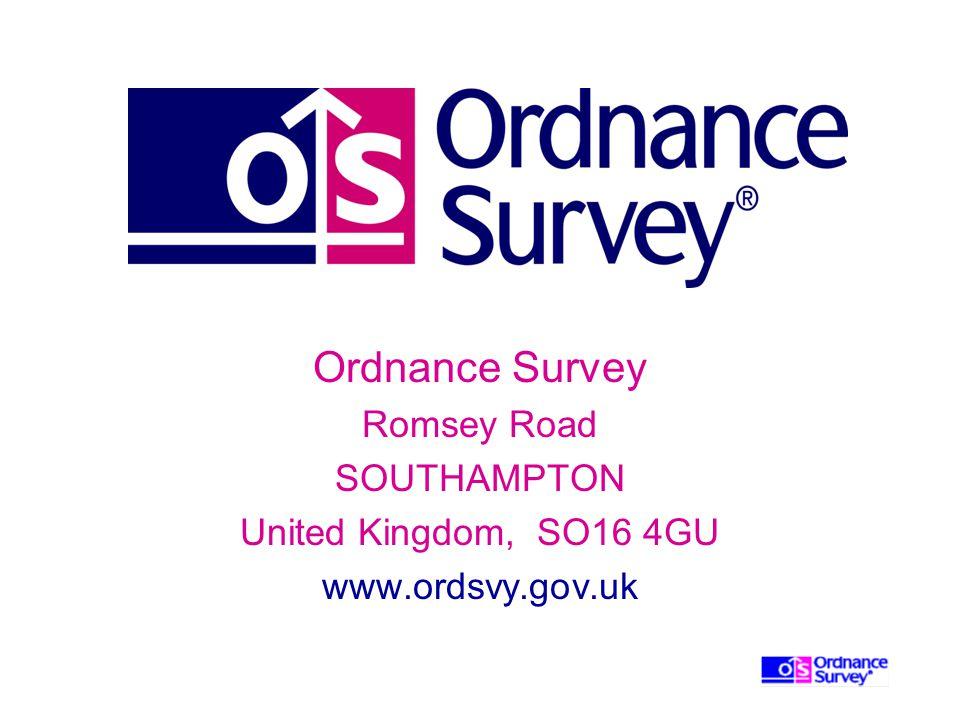 Ordnance Survey Romsey Road SOUTHAMPTON United Kingdom, SO16 4GU www.ordsvy.gov.uk