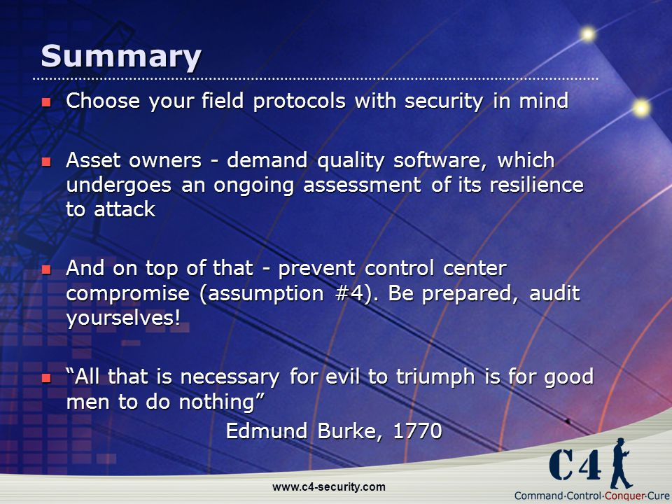 www.c4-security.com Summary Choose your field protocols with security in mind Choose your field protocols with security in mind Asset owners - demand