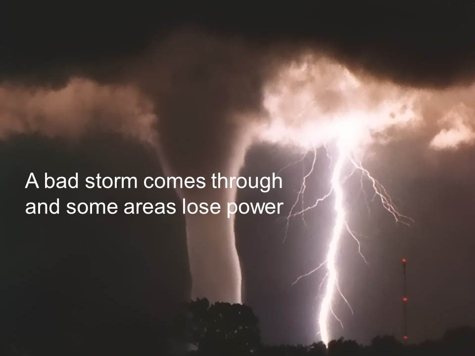 A bad storm comes through and some areas lose power