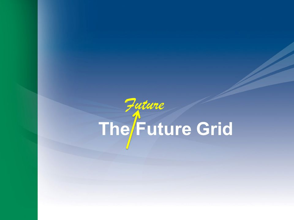 The Future Grid Future