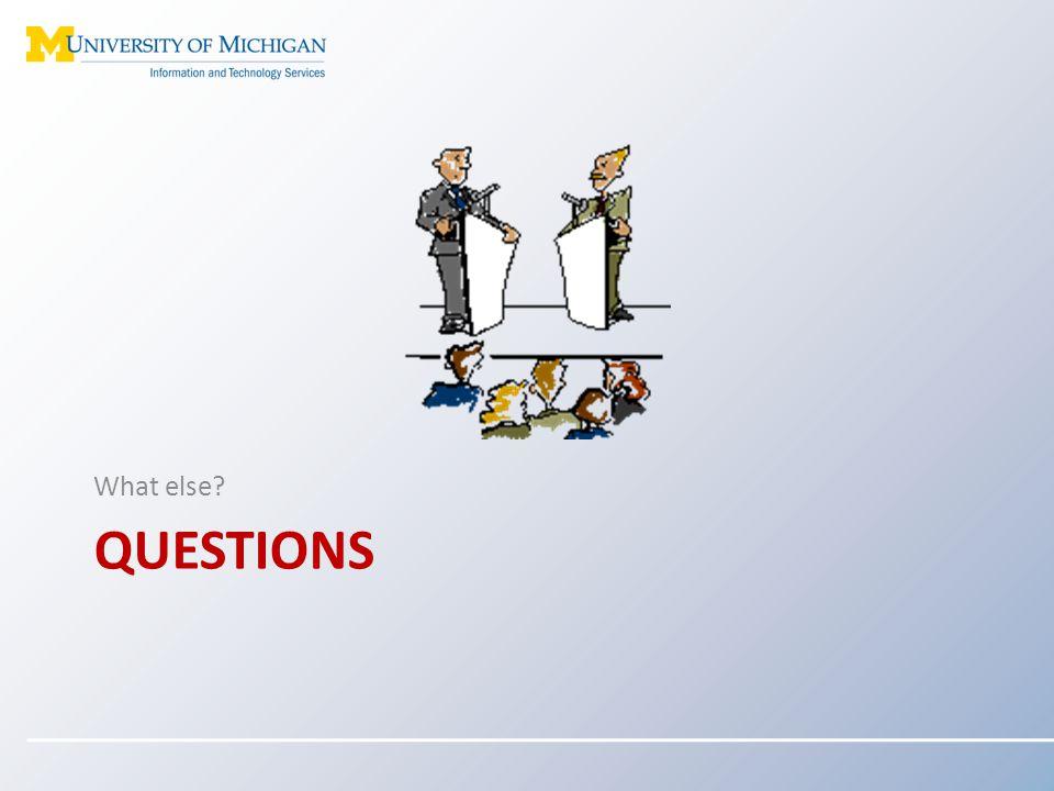 QUESTIONS What else?