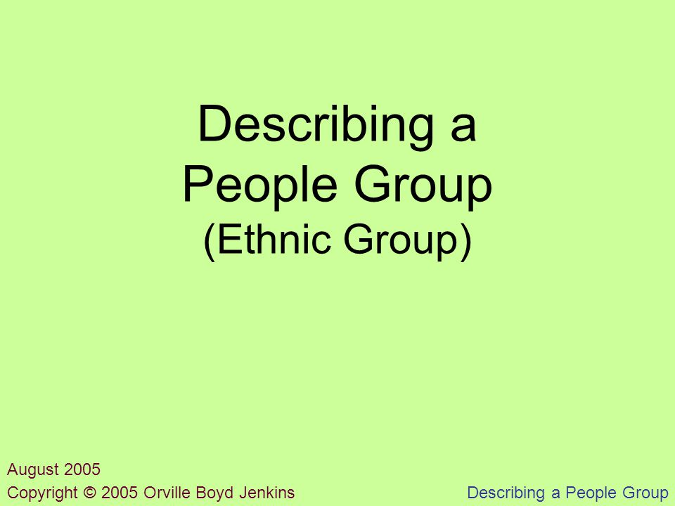 Describing a People Group By what name do individuals call themselves.
