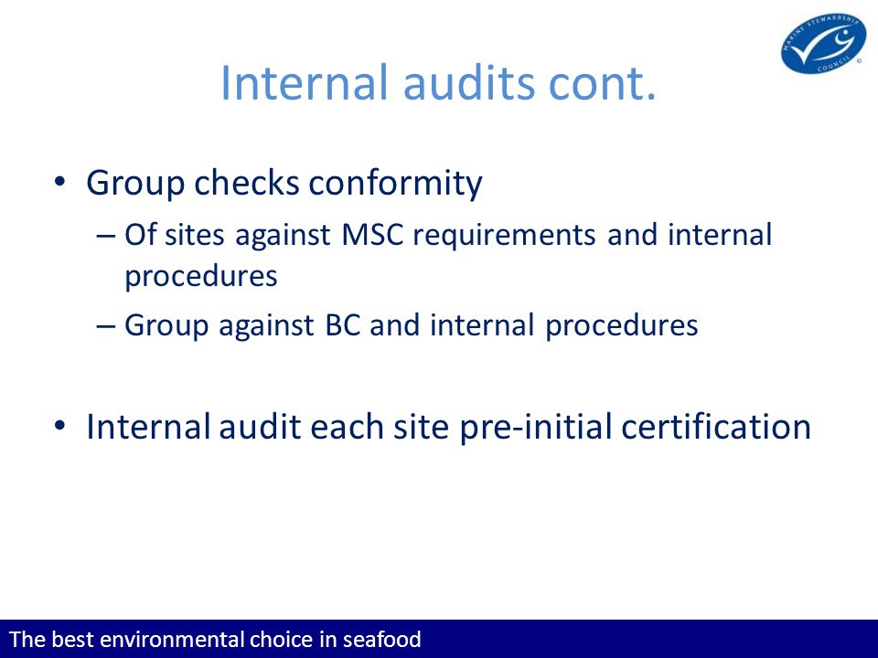 The best environmental choice in seafood Internal audits cont.
