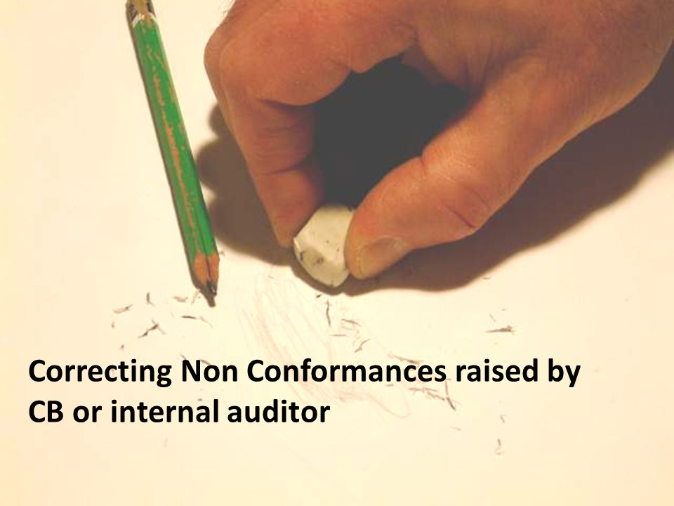 Correcting Non Conformances raised by CB or internal auditor