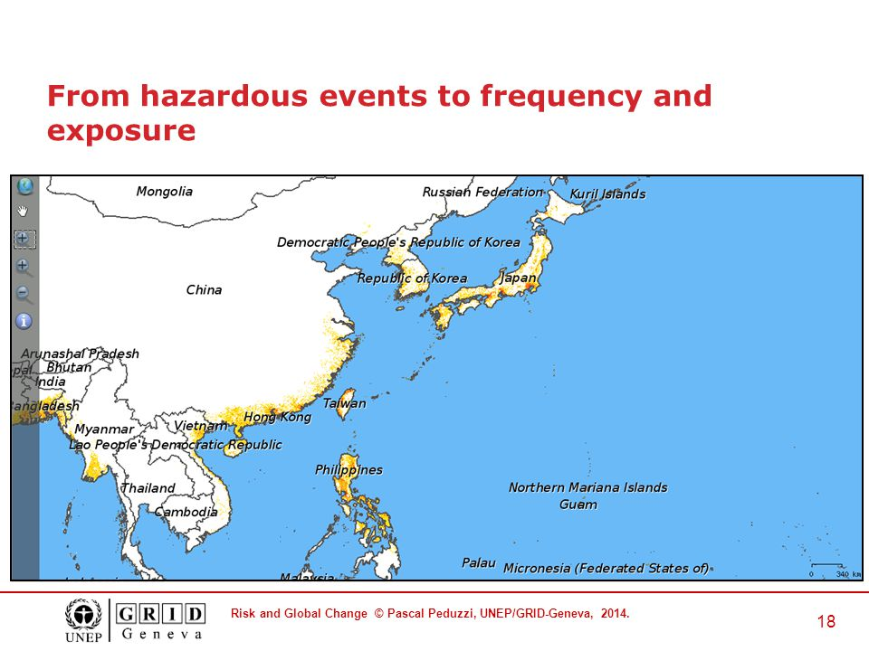 Risk and Global Change © Pascal Peduzzi, UNEP/GRID-Geneva, 2014. 18 From hazardous events to frequency and exposure