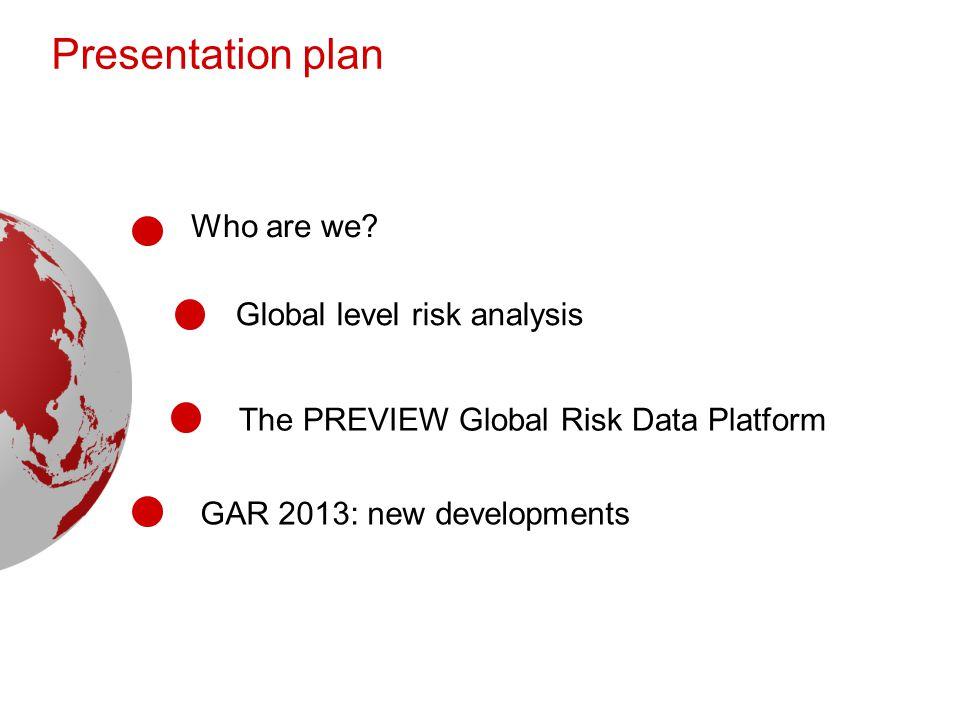 Risk and Global Change © Pascal Peduzzi, UNEP/GRID-Geneva, 2014. 2 The PREVIEW Global Risk Data Platform Presentation plan Global level risk analysis