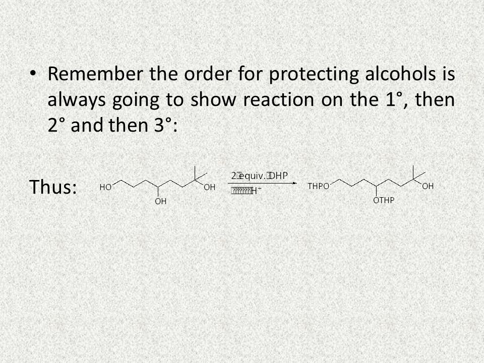 Remember the order for protecting alcohols is always going to show reaction on the 1°, then 2° and then 3°: Thus: