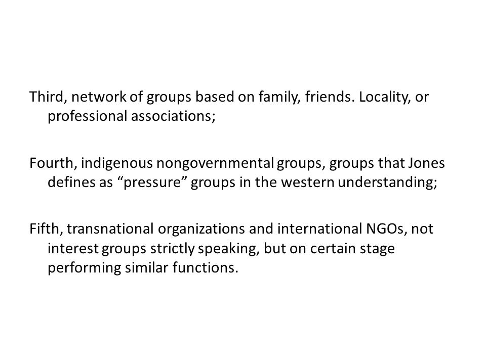 Third, network of groups based on family, friends.